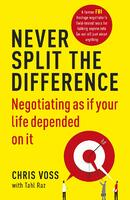 Never split the difference - chris voss